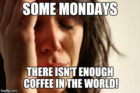 coffe mondays meme